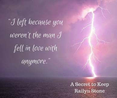 """I left because you weren't the man I fell in love with anymore."""
